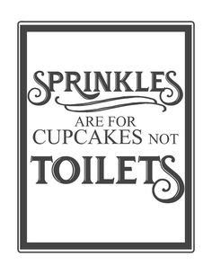 Sprinkles are for cupcakes not toilets-free vintage inspired bathroom printable-www.themountainaviewcottate.net