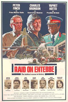 Raid on Entebbe (1977) D: Irvin Kershner. Charles Bronson, Peter Finch, Yaphet Kotto,  Martin Balsam, Horst Buccholz, Eddie Constantine, Sylvia Sidney, Jack Warden. 11/02/04