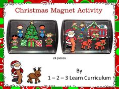 I have added a Christmas magnet activity. It is located under the Christmas - All Month Long link. 1 - 2  - 3 Learn Curriculum.