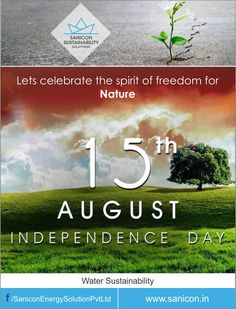 Celebrating the #freedom of #nature this Independence day. Sanicon Sustainability Solution wishes you a #HappyIndependenceDay !!!