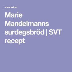 Marie Mandelmanns surdegsbröd   SVT recept