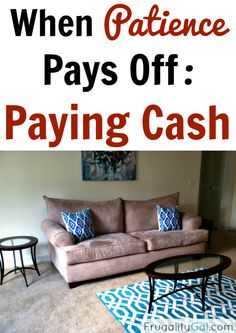 When Patience Pays Off: Paying Cash