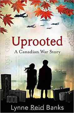 Uprooted - A Canadian War Story: Lynne Reid Banks: 9780007589432: Amazon.com: Books