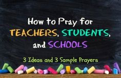 How To Pray for Teachers, Students & Schools