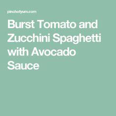 Burst Tomato and Zucchini Spaghetti with Avocado Sauce