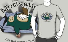 Snorlax Used Motivation T-Shirt Get yours here: http://tshirtonomy.com/go/snorlax-used-motivation