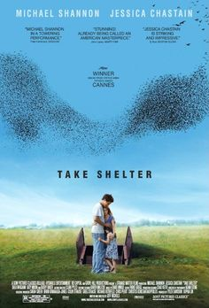 Take Shelter - Plagued by apocalyptic visions, a young husband and father questions whether to shelter his family from a coming storm, or from himself. Curtis is starting to experience bad dreams and hallucinations. Assuming mental illness, he seeks medical help and counseling. But, fearing the worst, he starts building a storm shelter in their backyard. The storm shelter threatens to tear apart his family, his sanity and his standing in the community, but he builds it to save his family's…