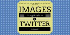 HootSuite Pro users can share images to Twitter using Twitter's native pic.twitter capability, which results in full images being displayed in the Twitter timeline. Learn how this can increase your Twitter engagement.