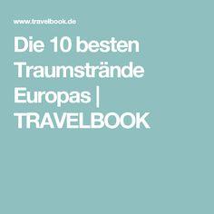 Die 10 besten Traumstrände Europas   TRAVELBOOK