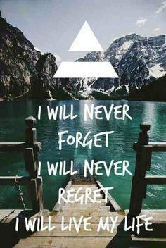 Música:Closer to the edge Autores:thirty seconds to mars Tradução:Eu nunca me vou esquecer  Eu nunca me vou arrepender  Eu vou viver a minha vida