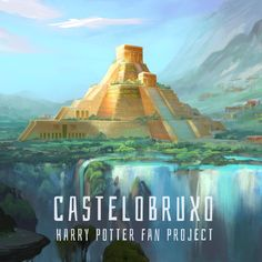 """This is my take on Castelobruxo, the Latin American school for magic, based on JK Rowling's Harry Potter series. """"The fabulous castle appears to be a ruin to the few Muggle eyes that have ever fallen upon it (a trick shared by Hogwarts;"""