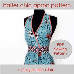 Apron Pattern PDF Tutorial - DIY Sewing -  50s Style Woman's Halter Apron Tutorial - Halter Chic Apron. $8.00, via Etsy.