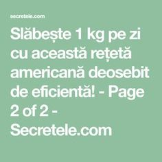 Slăbește 1 kg pe zi cu această rețetă americană deosebit de eficientă! - Page 2 of 2 - Secretele.com Allergy Remedies, Herbal Remedies, Metabolism, Life Is Good, Herbalism, Health Fitness, 1, Food, Wedding
