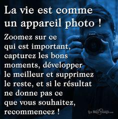 La vie est comme un appareil photo ! Wisdom Quotes, Me Quotes, Funny Quotes, Motivational Quotes For Life, Positive Quotes, All Eyez On Me, Insightful Quotes, Life Guide, Quote Citation