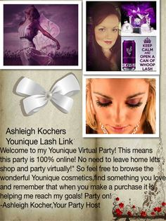 "Ashleigh Kocher's Younique Lash Link!!      Welcome to my Younique Virtual Party! This means that this party is done 100% online! No need to leave your house-let's shop and party ""virtually!"" So feel free to browse the wonderful Younique cosmetics, find something you love, and remember that when you make a purchase it is helping me reach my party goals! Party on!  -Ashleigh Kocher,Your Party Host"