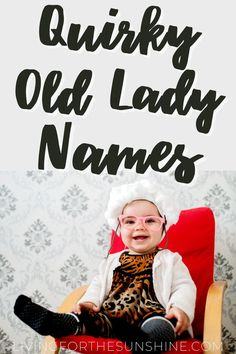 What's better than a vintage baby name? a sassy old lady name? These names are old fashioned, but have plently of spunk. Find a quirky, unique name! Cute Grandma Names, Cute Baby Names, Baby Girl Names, Cute Babies, Old Lady Names, Old Fashioned Names, Vintage Baby Names, Traditional Names, Unique Names