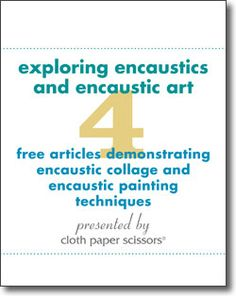 Get four free articles on encaustic painting, supplies, and more and learn how to make unique encaustic art!