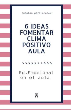 6 ideas para fomentar un clima positivo en el aula.  #educaciónemocional #educaciónemocionalaula #gestiónaula #educación Peace Education, Love And Logic, English Resources, School Study Tips, Teaching English, Classroom Management, Montessori, Letter Board, Vocabulary