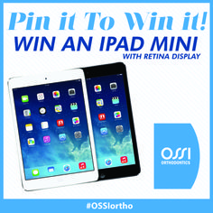Repin the image on your page. Give us a shout out and be sure to include the hashtag #OSSIortho for entry into the random drawing to win a brand new iPad Mini .