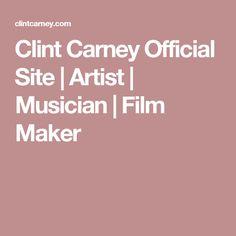 Clint Carney Official Site | Artist | Musician | Film Maker