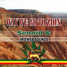 Sennid & IRIEWEB - WAY WE GO TO ZION by IRIEWEB on SoundCloud