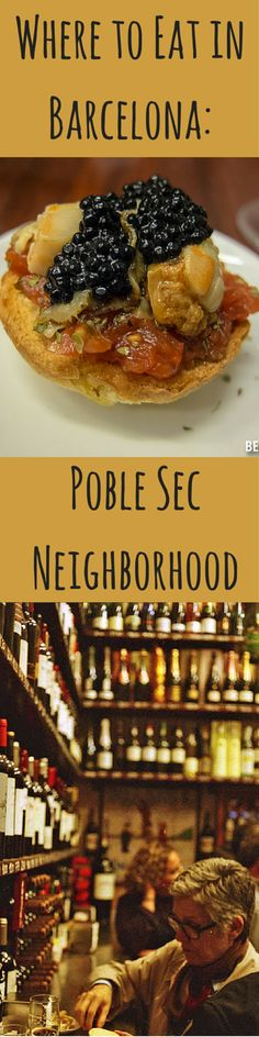 The neighborhood of Poble Sec, right outside Barcelona's city center is undoubtedly one of the most exciting areas for foodies right now. http://devourbarcelonafoodtours.com/where-to-eat-in-barcelona-poble-sec/