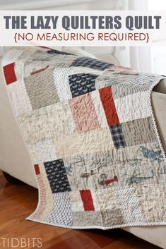 The Lazy Quilters Quilt - No Measuring Required!