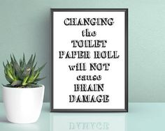 Funny Bathroom Print Changing The Toilet Paper Sign Funny Bathroom Prints, Toilet Paper Roll, Framed Prints, Wall Art Painting, Bathroom Toilets, Digital Prints, Bedroom Wall Art, Toilet, Printable Wall Art