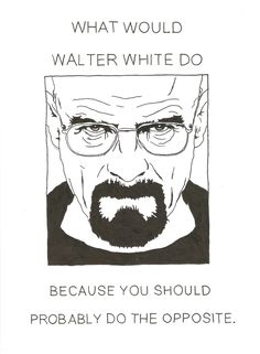 Breaking Bad jokes, 2 more episodes and its over.....and thats no funny! Great acting and superb screenwriters.
