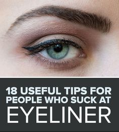 18 Useful Tips For People Who Suck At Eyeliner - Forget wings: Sometimes you just need help drawing a straight line.