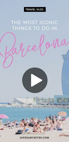 Travel Vlog Video: The Most Iconic Things to do in Barcelona, Spain.