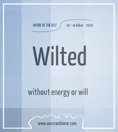 is: Wilted Synonyms for this word areTodays is: Wilted Synonyms for this word are English Idioms, English Phrases, Learn English Words, Idioms Words, English Vocabulary Words, Weird Words, Cool Words, Unscramble Words, Interesting English Words
