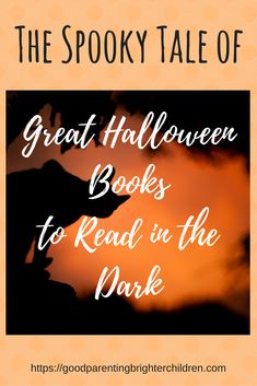 """Everything You Need To Know About Great Halloween Books Kids love Halloween! Here are some spooky Halloween books that your kids will love. Reading aloud as a family is the perfect tradition for raising smart, imaginative kids. Included are 4 ideas on creating the perfect """"Halloween Read-a-Thon Mood"""" using lighting, music, food and books! Click to read more: https://goodparentingbrighterchildren.com/great-halloween-books/"""