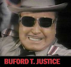 Smokey and the Bandit! The older I get the more I love to watch Buford T. Justic, Jackie Gleason.