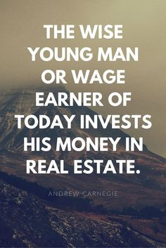 The wise young man or wage earner of today invests his money in real estate.#investment #home #wealth #Transformationtuesday #traveltuesday