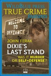DIXIE S LAST STAND: Was It Murder or Self-Defense?  is on sale for just 99 cents! WildBlue Press and Buck Books team up to bring readers a controversial true crime story by bestselling author John Ferak.You can find your favorite books and audiobooks for just a buck at Buck Books. Subscribe here and get your first [ ] The post WildBlue Press and Buck Books Brings You Great Reads by Exceptional Authors for 99 cents appeared first on WildBlue Pres