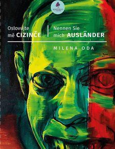 Book launch Oslovujte mě Cizinče │Nennen Sie Mich Ausländer - http://www.xamou-art.co.uk/event/book-launch-oslovujte-cizince-%e2%94%82nennen-sie-mich-auslander/