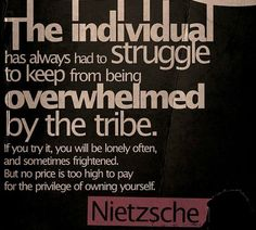 Friedrich Nietzsche Quotes (The individual has always had to struggle to keep...)