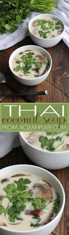 Thai Coconut Soup recipe from acleanplate.com