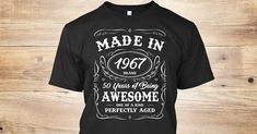 Discover 50th Birthday Gift Made In 1967 Awesome T-Shirt, a custom product made just for you by Teespring. With world-class production and customer support, your satisfaction is guaranteed.