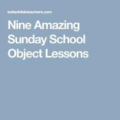 Nine Amazing Sunday School Object Lessons