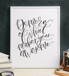 What Makes You Awesome Calligraphy Print  by Mint Afternoon on Scoutmob