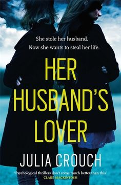 Her Husband's Lover. A woman has to stop her rival from ruining her life in HER HUSBAND'S LOVER, the stunning new novel from the acclaimed Julia Crouch. 'Psychological thrillers don't come much better than this' Clare Mackintosh Book Club Books, Book Nerd, Book Lists, The Book, I Love Books, Good Books, Books To Read, My Books, Beach Reading