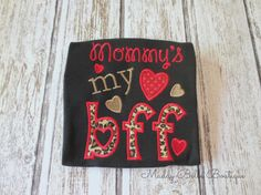 Mommy is my BFF Girls Applique Shirt  by MaddyBelleBoutique, $22.00