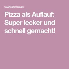 Pizza als Auflauf: Super lecker und schnell gemacht!
