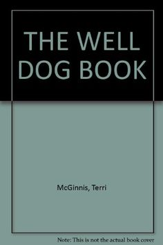 Well Dog Book The  The Classic Comphensive Handbook of Dog Care ** Read more  at the image link. (Note:Amazon affiliate link)
