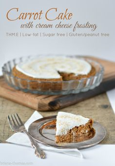 Healthy Carrot Cake with Cream Cheese Frosting {THM:E, Low-fat, Sugar free, Gluten/peanut free - the cake itself is completely nut free, but the frosting contains almond milk}