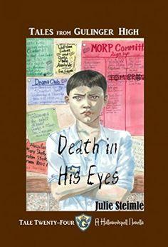 Tales From Gulinger High: Tale Twenty-Four: Death in His Eyes by Julie Steimle, http://www.amazon.com/dp/B00PAJB46A/ref=cm_sw_r_pi_dp_cj7rvb1C4GVY1