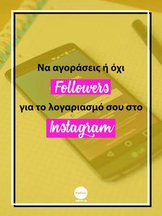 Να αγοράσεις ή όχι followers για το λογαριασμό σου στο Instagram; Internet, Social Media, Instagram, Tips, Blog, Blogging, Social Networks, Social Media Tips, Counseling