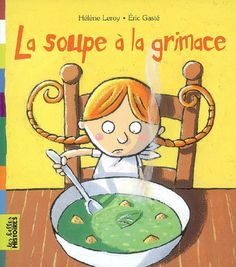 La soupe à la grimace Core French, French Class, Reading Strategies, Reading Comprehension, Album Jeunesse, Special Needs Kids, Teaching French, Book Cover Design, Teaching Tools
